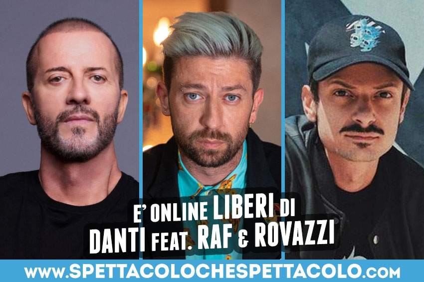 """È online """"Liberi"""" di Danti feat. Raf & Rovazzi"""