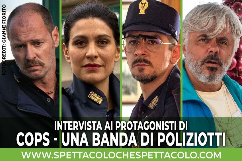Cops - Una banda di poliziotti | Intervista ai protagonisti